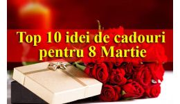 Read more: Top 10 idei de cadouri pentru 8 Martie
